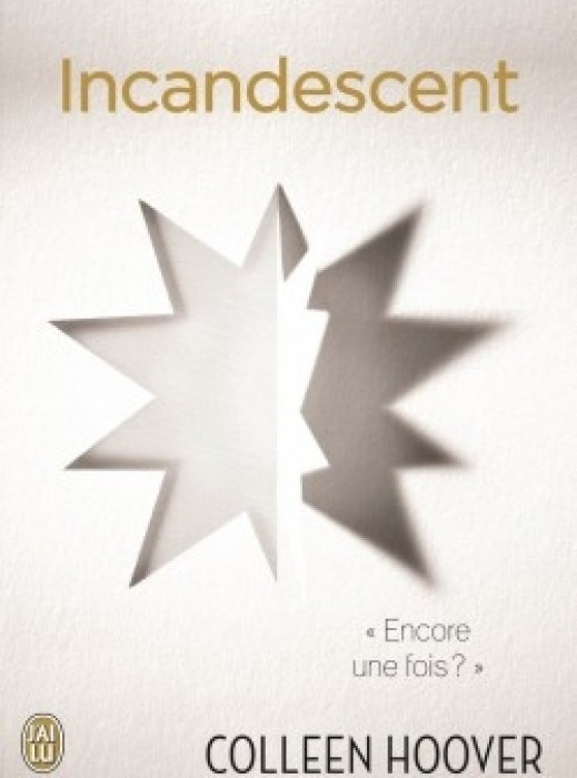 Indescent, tome 2 : Incandescent