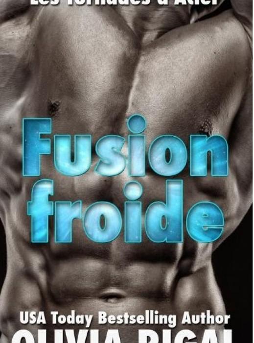 Les tornades d'acier, tome 3 : Fusion froide