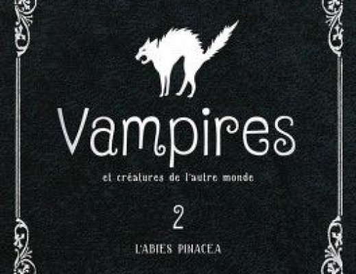 Vampires et créatures de l'autre monde, tome 2 : L'abies pinacea