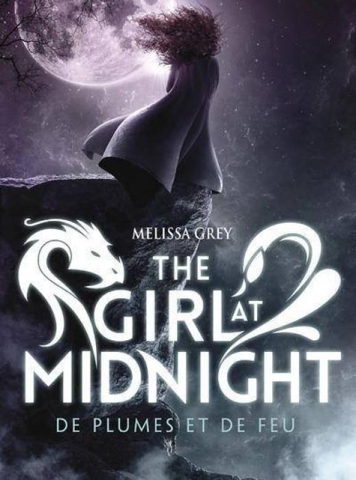 The girl at midnight, tome 1 : De plumes et de feu
