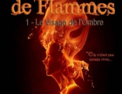 Coeur de flammes, tome 1 : Le visage de l'ombre